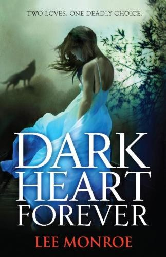 Dark Heart Forever by Lee Monroe review