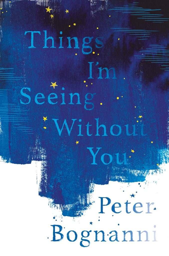 Review: Things I'm Seeing Without You by Peter Bognanni